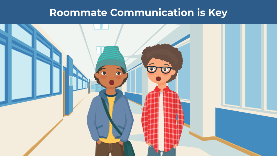 "An illustration of two college students conversing in a hallway. The title reads ""roommate communication is key."""
